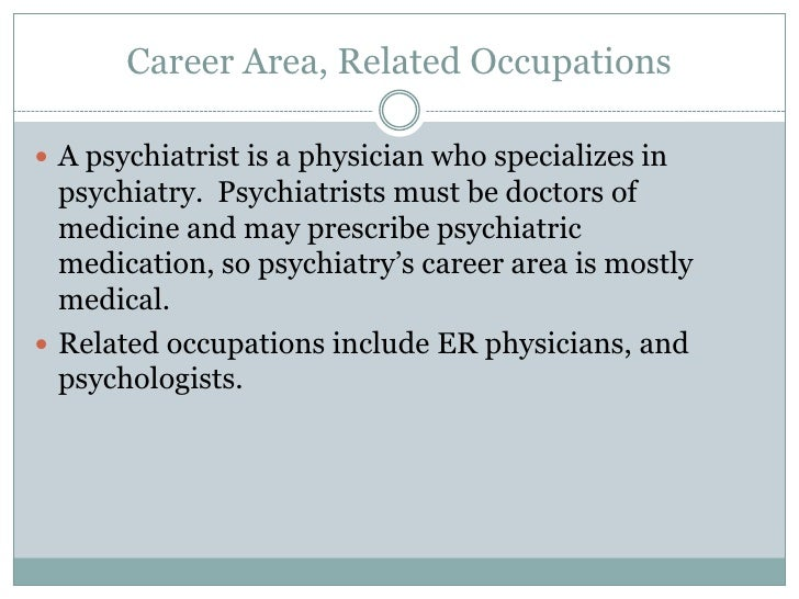 Psychiatry slideshow – Psychiatrist Job Description