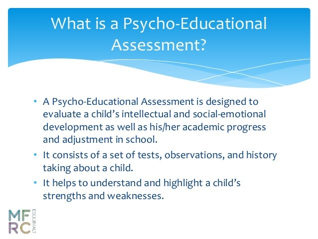 educational psychology and assessment Educational psychology assessment features of assessment collaborative over time and contexts asset based emphasizes the interactive nature of assessment & learning.
