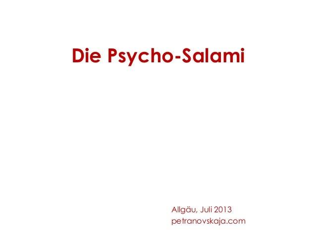 Die Psycho-Salami Allgäu, Juli 2013 petranovskaja.com
