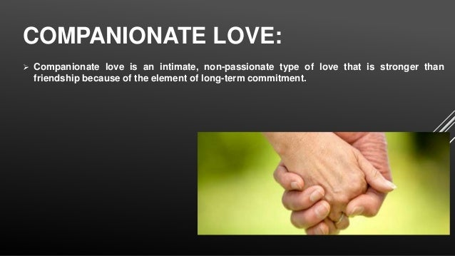 Passionate and companionate love