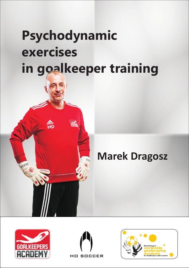 Psychodynamic exercises in goalkeeper training Marek Dragosz worldwide goalkeeping academy Marek Dragosz for Goalkeepers a...