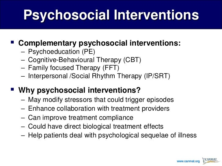 interventions for bipolar disorder Bipolar disorder (bpad) is a serious mental disorder characterized by  among  the various psychosocial interventions, data supports the use.