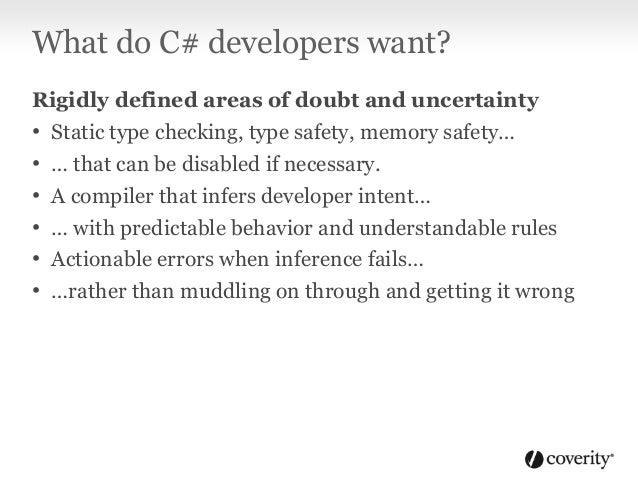 "C# was originally called SafeC C# throws developers into the ""Pit of Success"": • Eliminate unimportant dangerous features ..."