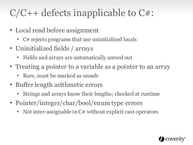 C/C++ defects inapplicable to C#: • sizeof mistakes • C#'s sizeof operator only takes types • Unintentional switch fall-th...