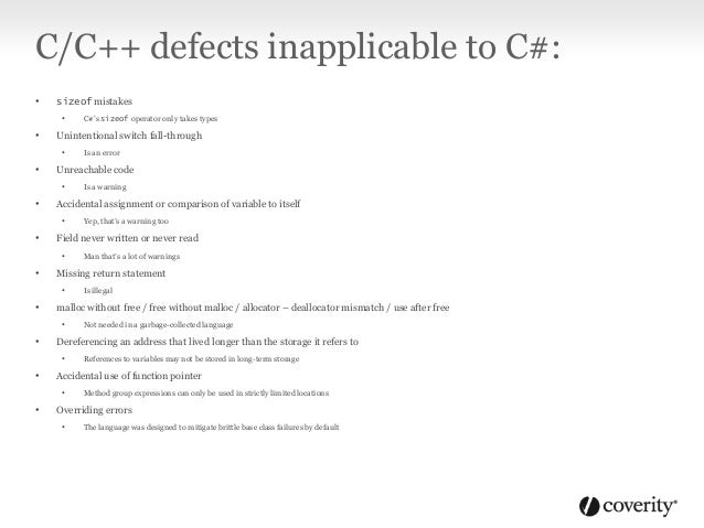 Defects common to C/C++ and C# • Copy paste mistakes • Expression contains variables but always has the same result • You ...