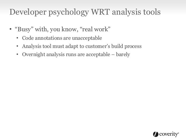 "Developer psychology WRT analysis tools • Any change in what defects are reported on the same code over time – a.k.a. ""chu..."