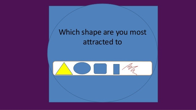 Which shape are you most attracted to