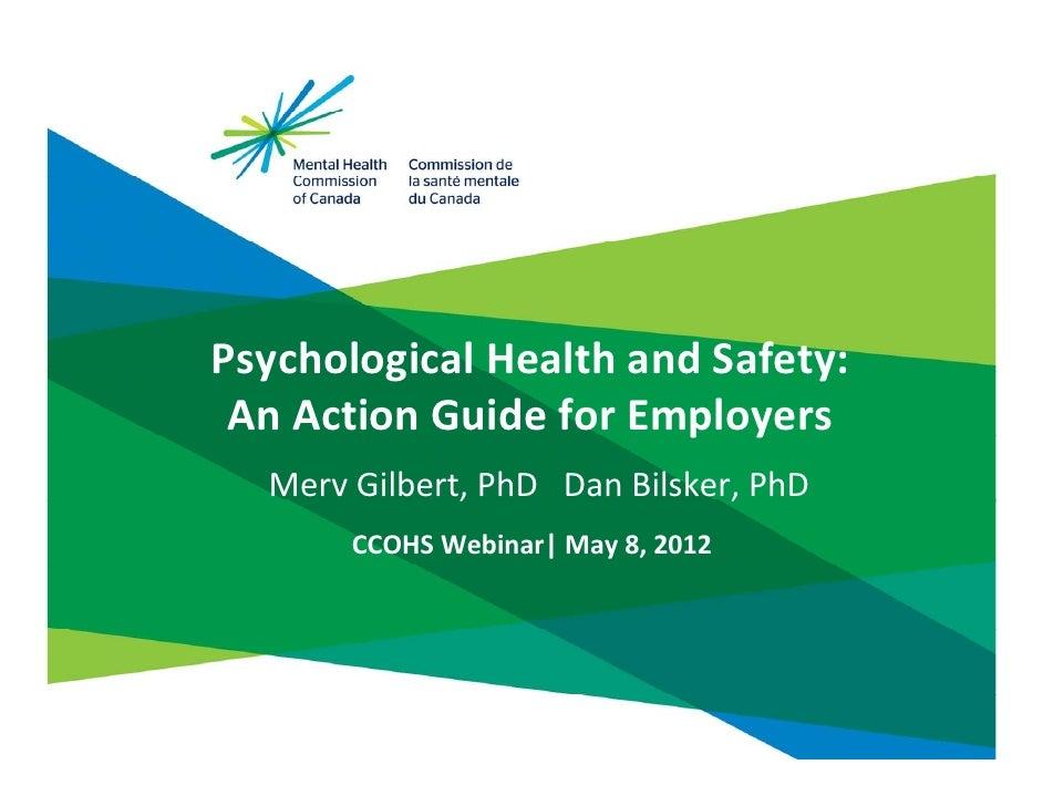 PsychologicalHealthandSafety: AnActionGuideforEmployers  Merv Gilbert,PhDDanBilsker,PhD       CCOHSWebinar|...
