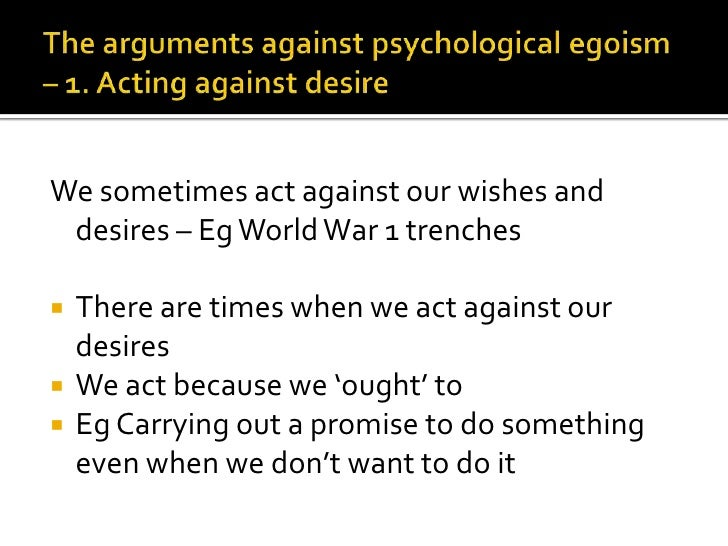 a look at the disagreement of feinberg with psychological egoism Egoism: psychological egoism, the view that people act in their own interest, is first defined and second refuted as being a meaningful ethical philosophy.