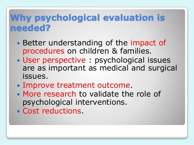 Psychological Evaluation Of The Paediatric Patients And Their Parents