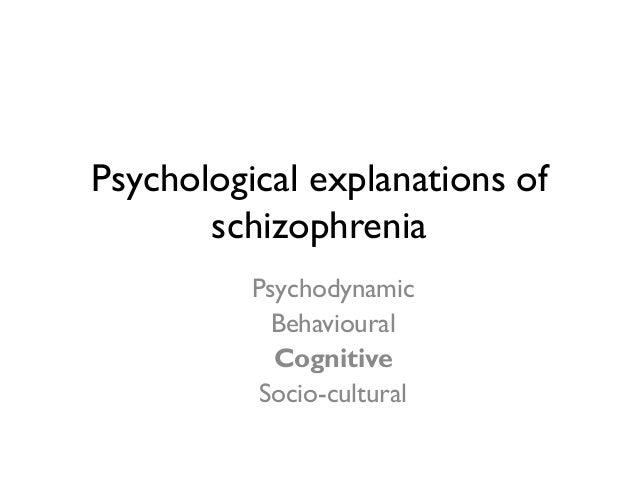 6) Psychological explanations of Schizophrenia