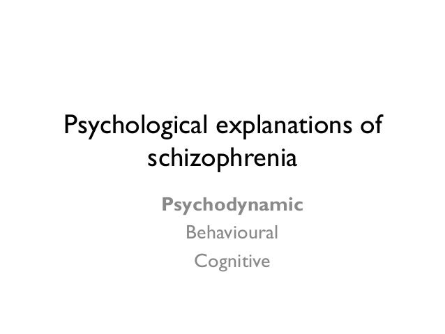 Psychological explanation of schizophrenia
