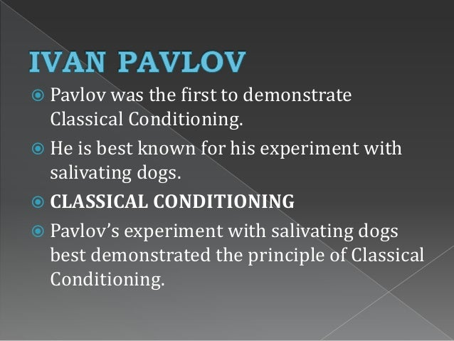 classical conditioning and operant conditioning as the most useful ways of learning Operant conditioning is a type of learning in which responses come to be controlled by their consequences operant responses are often new responses operant responses are often new responses just as pavlov's fame stems from his experiments with salivating dogs, skinner's fame stems from his experiments with animal boxes.