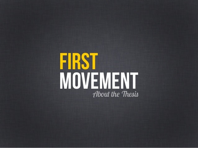 first MOVEMENTAbout the Thesis