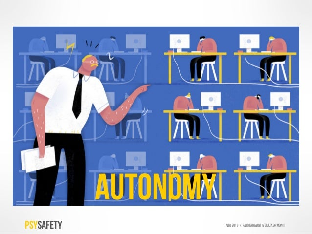 AUTONOMY PSYSAFETY ABD 2019 / Fabio armani & GIULIA ARMANIi Related to our need to feel we have the control our environmen...