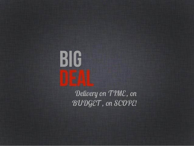 BIG DEALSatisfy the Clients