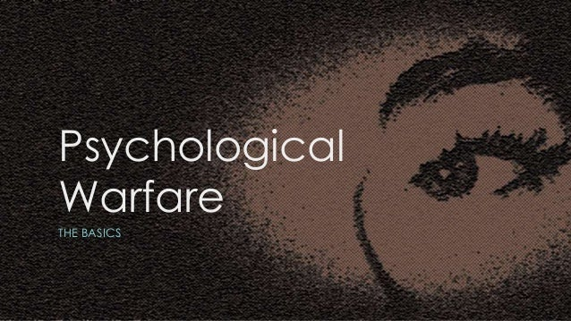 Psychological Warfare THE BASICS