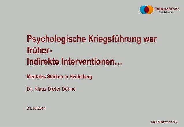 Page 1 © CULTUREWORK 2014© CultureWork 2013© CULTUREWORK 2014 Dr. Klaus-Dieter Dohne 31.10.2014 Psychologische Kriegsführu...