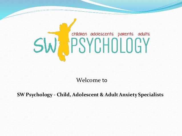 Welcome to SW Psychology - Child, Adolescent & Adult Anxiety Specialists