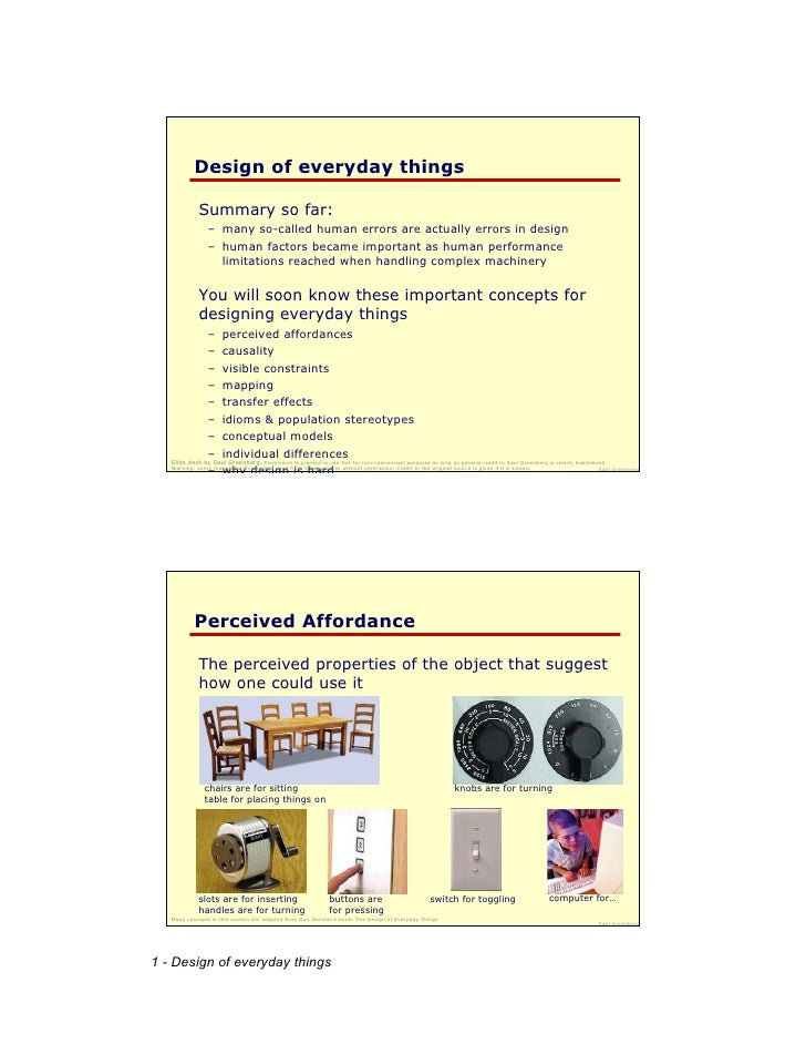 Design of everyday things              Summary so far:                 – many so-called human errors are actually errors i...