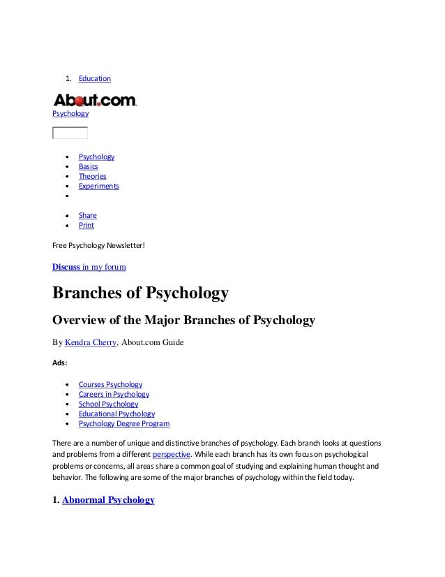 1. EducationPsychologyPsychologyBasicsTheoriesExperimentsSharePrintFree Psychology Newsletter!Discuss in my forumBranches ...