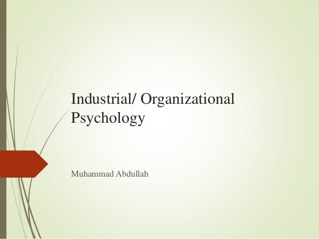 whither industrial and organizational psychology in Whither industrial and organizational psychology in a changing world of work cascio, wayne f 1995-11-01 00:00:00 dramatic changes are affecting the world of work.