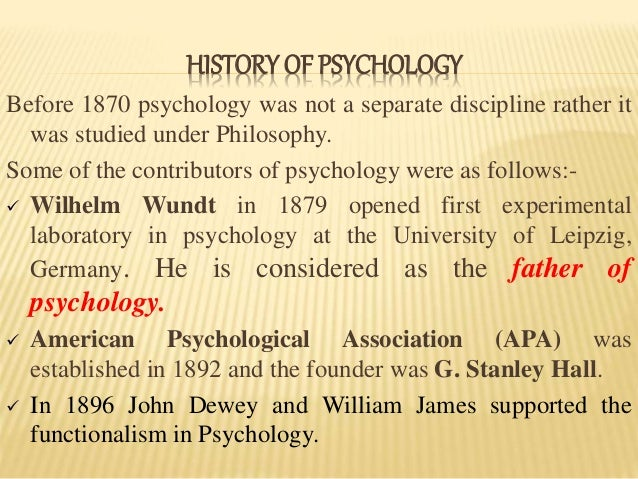 origins of psychology Brief synopsis it is well known that wilhelm wundt is the father of experimental psychology, founding the first formal laboratory for psychological research at the.