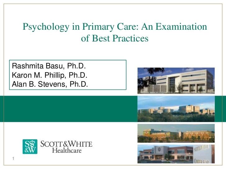 Psychology in Primary Care: An Examination                  of Best PracticesRashmita Basu, Ph.D.Karon M. Phillip, Ph.D.Al...