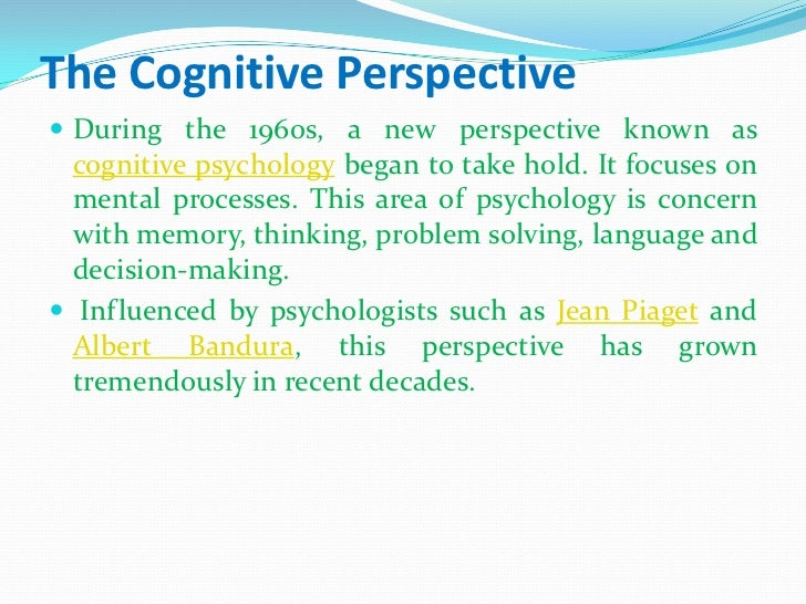 5 perspective of psychology The five major theoretical perspectives in psychology are biological, learning, cognitive, psychodynamic, and sociocultural perspectives each one of these perspectives searches for answers about behavior through different techniques and through looking for answers to different kinds of questions .