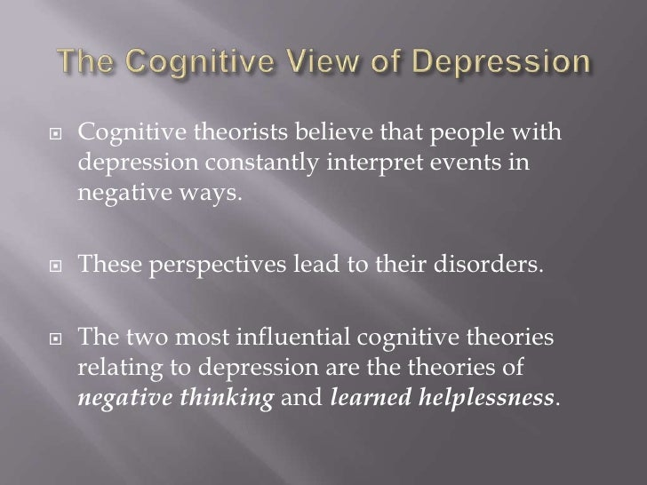 beck s cognitive theory of depression This paper quantitatively reviews longitudinal studies examining three central cognitive theories of depression-beck's theory, hopelessness theory, and the response.