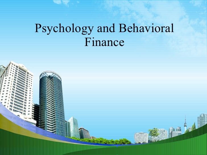 Psychology and Behavioral Finance