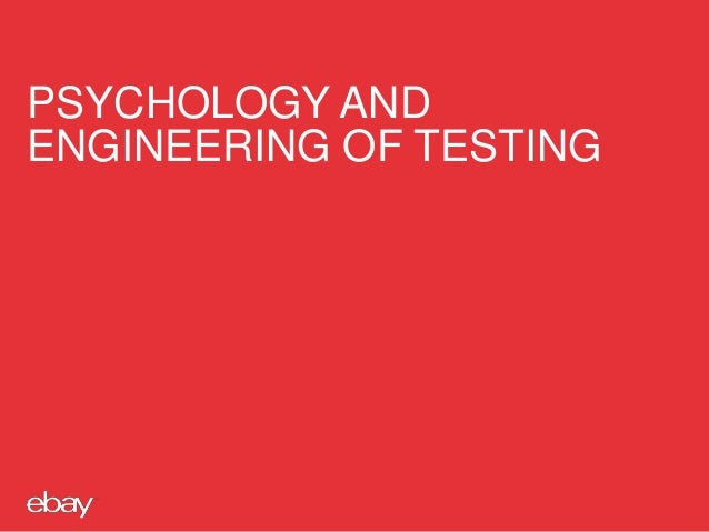 PSYCHOLOGY AND ENGINEERING OF TESTING