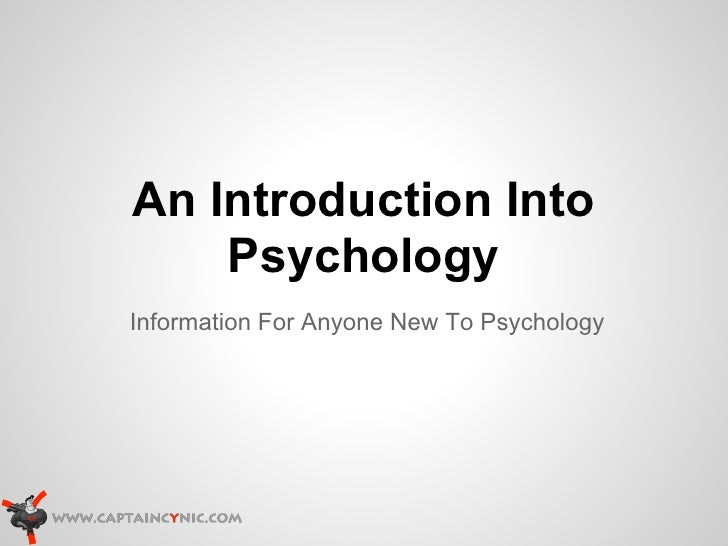 An Introduction Into    PsychologyInformation For Anyone New To Psychology
