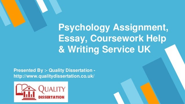 Psychology Assignment, Essay, Coursework Help & Writing Service UK Presented By :- Quality Dissertation - http://www.quali...