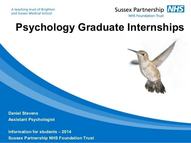 Psychology Graduate Internships Daniel Stevens Assistant Psychologist Information for students – 2014 Sussex Partnership N...