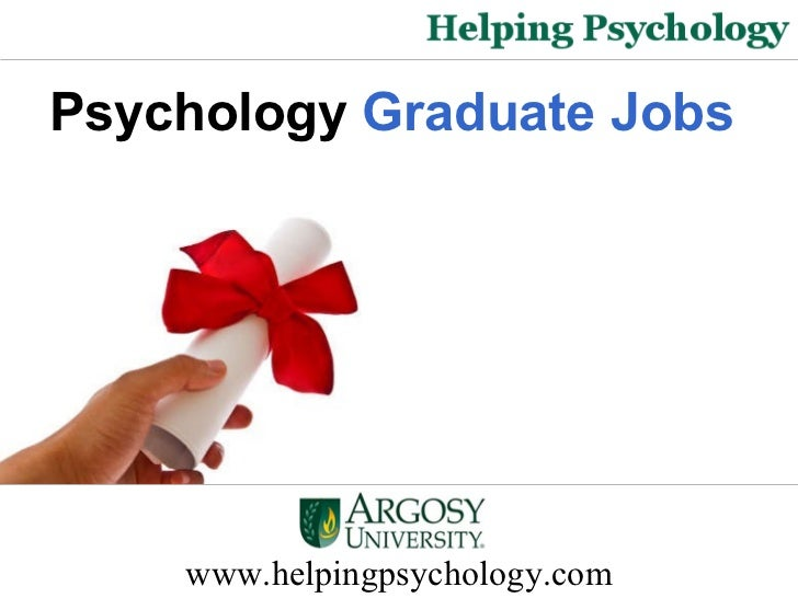 www.helpingpsychology.com Psychology  Graduate Jobs