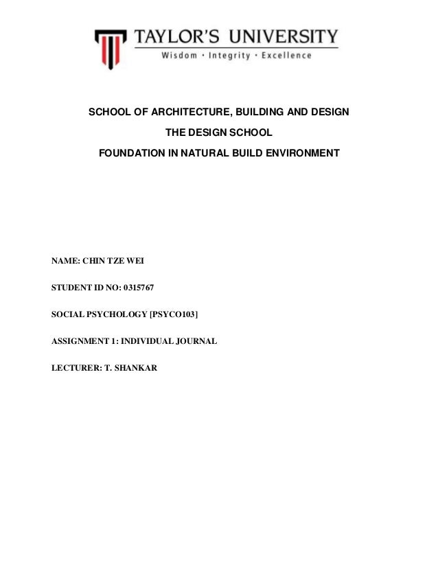 SCHOOL OF ARCHITECTURE, BUILDING AND DESIGN THE DESIGN SCHOOL FOUNDATION IN NATURAL BUILD ENVIRONMENT NAME: CHIN TZE WEI S...