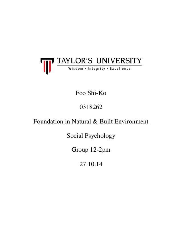 Foo Shi-Ko  0318262  Foundation in Natural & Built Environment  Social Psychology  Group 12-2pm  27.10.14