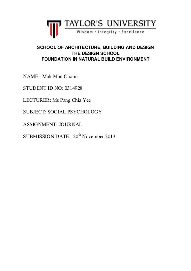 SCHOOL OF ARCHITECTURE, BUILDING AND DESIGN THE DESIGN SCHOOL FOUNDATION IN NATURAL BUILD ENVIRONMENT  NAME: Mak Mun Choon...
