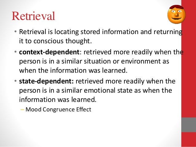 the retrieval of information essay Step 3: memory retrieval memory retrieval: recognition and recall memory retrieval, including recall and recognition, is the process of remembering information stored in long-term memory learning objectives outline the ways in which recall can be cued or fail.