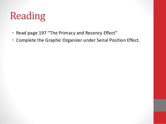 the effect of primacy and recency on recall essay Abstract - primacy effects have been considered as a general phenomenon,   if an order effect in recall exists, it would be in the best interest of the marketer  to  murdock, b b (1995), primacy and recency in the chunking model, in  charles a  discourse comprehension: essays in honor of walter kintsch, 49- 63.