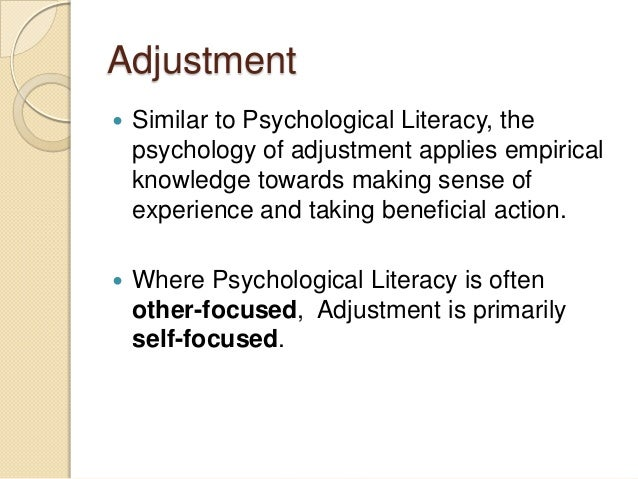psychology adjustment Psychology and the challenges of life: adjustment and growth, 13th edition by  jeffrey s nevid, spencer a rathus researchers and educators agree that it.