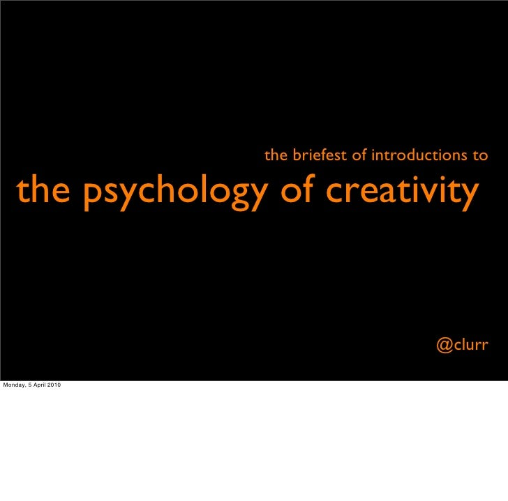 the briefest of introductions to      the psychology of creativity                                                  @clurr...