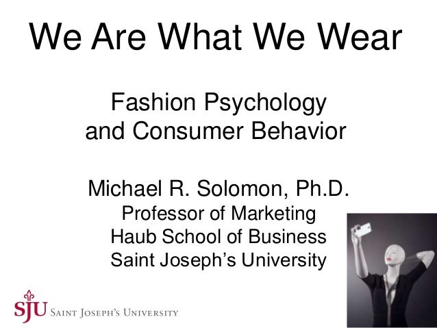 use of psychology in fashion Bull, r (1975) psychology, clothing and fashion:  clothing use by women at middle age as related to self process: dissertation abstracts international olson,.