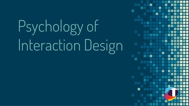 Psychology of Interaction Design