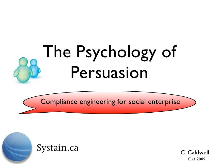 The Psychology of    Persuasion Compliance engineering for social enterprise                                              ...
