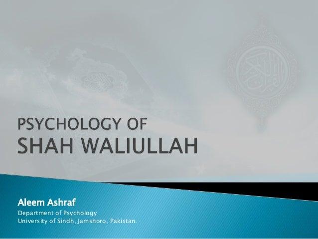 Aleem Ashraf Department of Psychology University of Sindh, Jamshoro, Pakistan.
