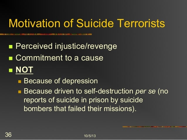 psychology of terrorists 2018-6-8  terrorism is, in the broadest  hell-hounds called terrorists,  a terrorist profile to explain these individuals' actions through their psychology and socio.