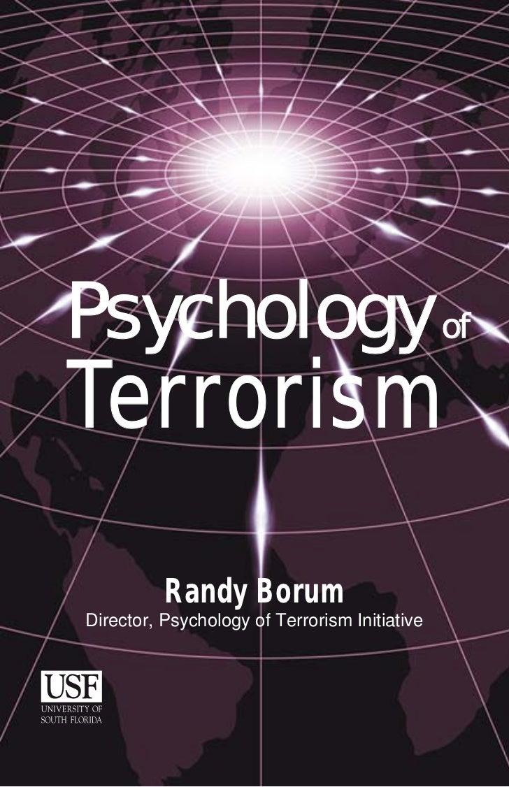 Psychology of Terrorism                           0Psychology ofTerrorism                   Randy Borum   Director, Psycho...