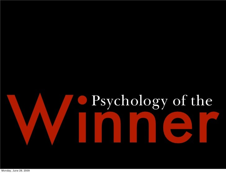 Winner                         Psychology of the    Monday, June 29, 2009